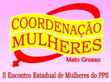 PPS promove 2º Encontro de Mulheres do PPS de Mato Grosso